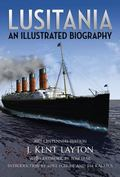 Lusitania : An Illustrated Biography