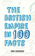 British Empire in 100 Facts