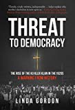 Threat to Democracy: The Rise of the Ku Klux Klan in the 1920s: A Warning from History