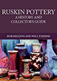 Ruskin Pottery: A History and Collectors Guide