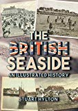 The British Seaside: An Illustrated History