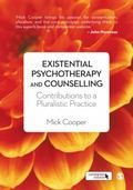 Existential Psychotherapy and Counselling : Contributions to a Pluralistic Practice
