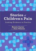 Stories of Children's Pain: Linking Evidence to Practice