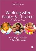 Working with Babies and Children : From Birth to Three