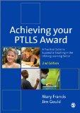 Achieving Your PTLLS Award: A Practical Guide to Successful Teaching in the Lifelong Learnin...