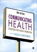 Communicating Health : Strategies for Health Promotion