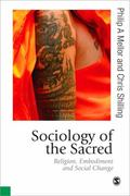 Sociology of the Sacred : Religion, Embodiment and Social Change