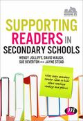 Supporting Readers in Secondary Schools: What every secondary teacher needs to know about te...