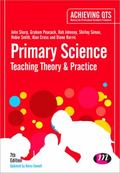 Primary Science: Teaching Theory and Practice : Teaching Theory and Practice