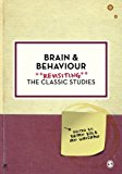 Brain and Behaviour: Revisiting the Classic Studies (Psychology: Revisiting the Classic Stud...