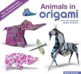 Animals in Origami: Over 35 Amazing Paper Animals