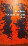 Chasing The Cuba Libre