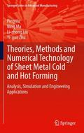 Theories, Methods and Numerical Technology of Sheet Metal Cold and Hot Forming: Analysis, Si...