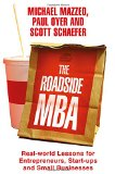 The Roadside MBA: Real-World Lessons for Entrepreneurs, Start-Ups and Small Businesses