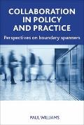 Collaboration in Public Policy and Practice : Perspectives on Boundary Spanners