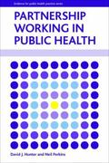 Partnership Working in Public Health (Policy Press - Evidence for Public Health Practice)