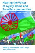 Hearing the Voice of the Gypsy, Roma and Traveller Communities : Inclusive Community Develop...