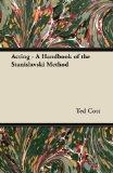 Acting - A Handbook of the Stanislavski Method