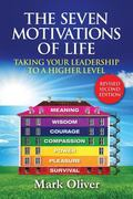 The Seven Motivations of Life: Taking Your Leadership to a Higher Level
