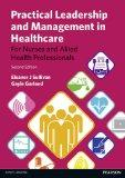 Practical Leadership and Management in Healthcare: For Nurses and Allied Health Professionals