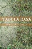 Tabula Rasa: The Wilderness of Existence
