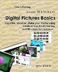 Digital Pictures Basics: Organize, improve, share your photos using Windows Live Photo Galle...
