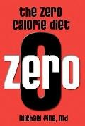 Zero Calorie Diet : How to eat right -- or not at All!!
