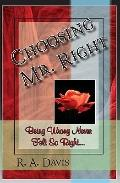 Choosing Mr. Right : When being wrong never felt so Right!