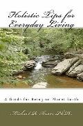 Holistic Tips for Everyday Living: A Guide for Being on Planet Earth