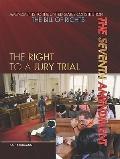 Seventh Amendment : The Right to a Jury Trial