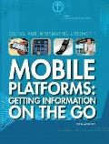Mobile Platforms: Getting Information on the Go (Digital and Information Literacy)