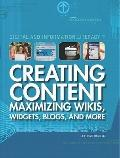 Creating Content : Maximizing Wikis, Widgets, Blogs, and More