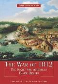 The War of 1812: The Fight for American Trade Rights (Early American Wars)