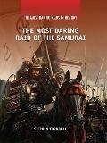 The Most Daring Raid of the Samurai (The Most Daring Raids in History)
