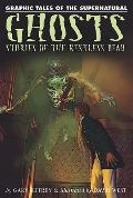 Ghosts: Stories of the Restless Dead (Graphic Tales of the Supernatural)