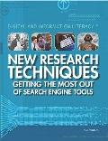 New Research Techniques: Getting the Most Out of Search Engine Tools (Digital and Informatio...