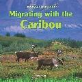 Migrating With the Caribou (Animal Journeys)