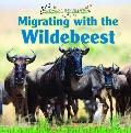 Migrating With the Wildebeest (Animal Journeys)