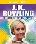 J.K. Rowling : Creator of Harry Potter