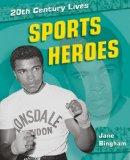 Sports Heroes (20th Century Lives)