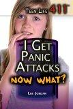I Get Panic Attacks. Now What? (Teen Life 411)