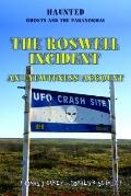 The Roswell Incident: An Eyewitness Account (Haunted: Ghosts and the Paranormal)
