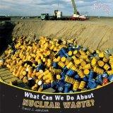 What Can We Do about Nuclear Waste? (Protecting Our Planet)