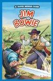 Jim Bowie (Jr. Graphic American Legends)