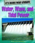 Water, Waves, and Tidal Power