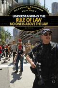 Understanding the Rule of Law : No One Is above the Law