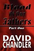 Blood of Our Fathers : Part 1