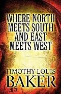 Where North Meets South and East Meets West