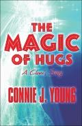 Magic of Hugs : A Clown's Story