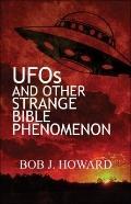 UFOs and Other Strange Bible Phenomenon